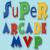 Super Arcade Games MVP March 2016