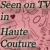 2013 Most Likely to be Seen on TV in Haute Couture