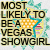 Most likely to be a Vegas showgirl